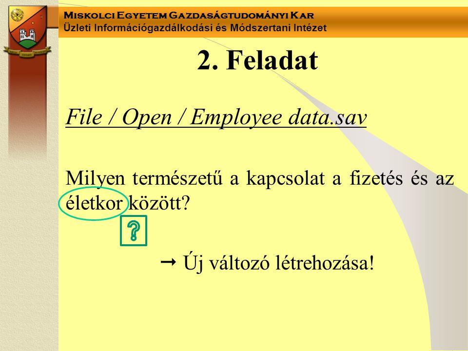 2. Feladat File / Open / Employee data.sav