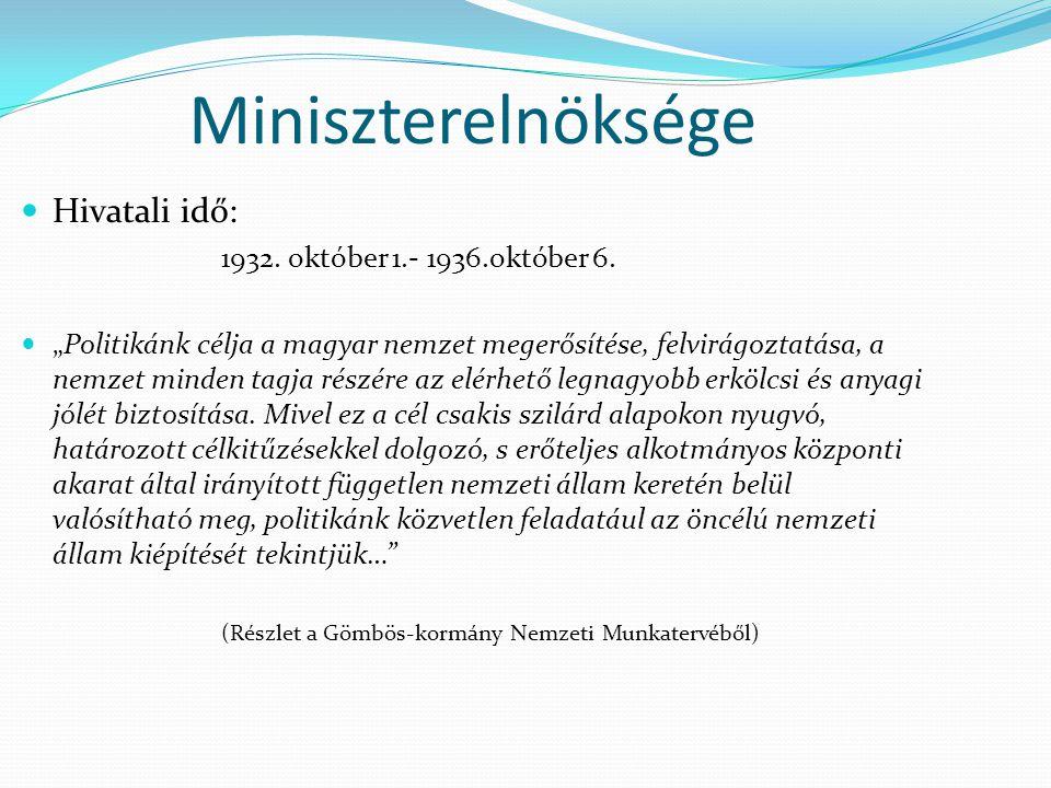 Miniszterelnöksége Hivatali idő: 1932. október 1.- 1936.október 6.