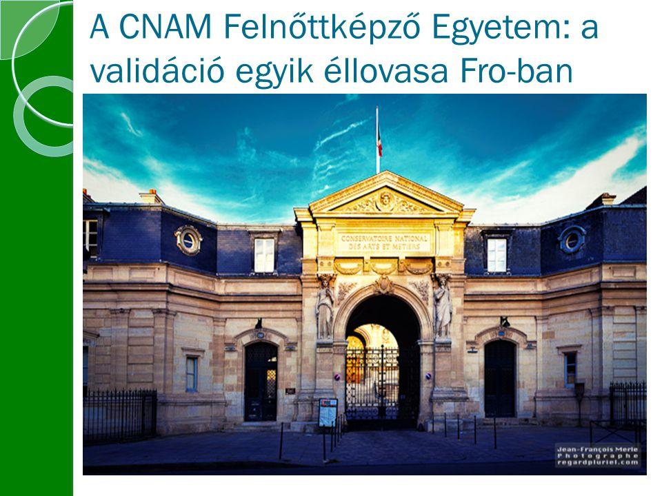 A CNAM Felnőttképző Egyetem: a validáció egyik éllovasa Fro-ban