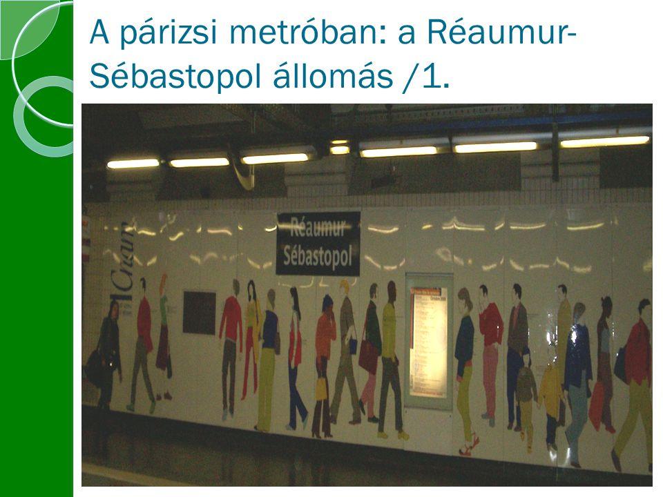 A párizsi metróban: a Réaumur-Sébastopol állomás /1.