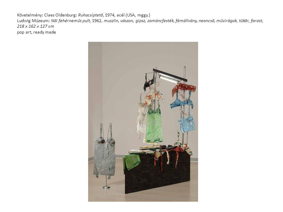 Követelmény: Claes Oldenburg: Ruhacsíptető, 1974, acél (USA, mggy