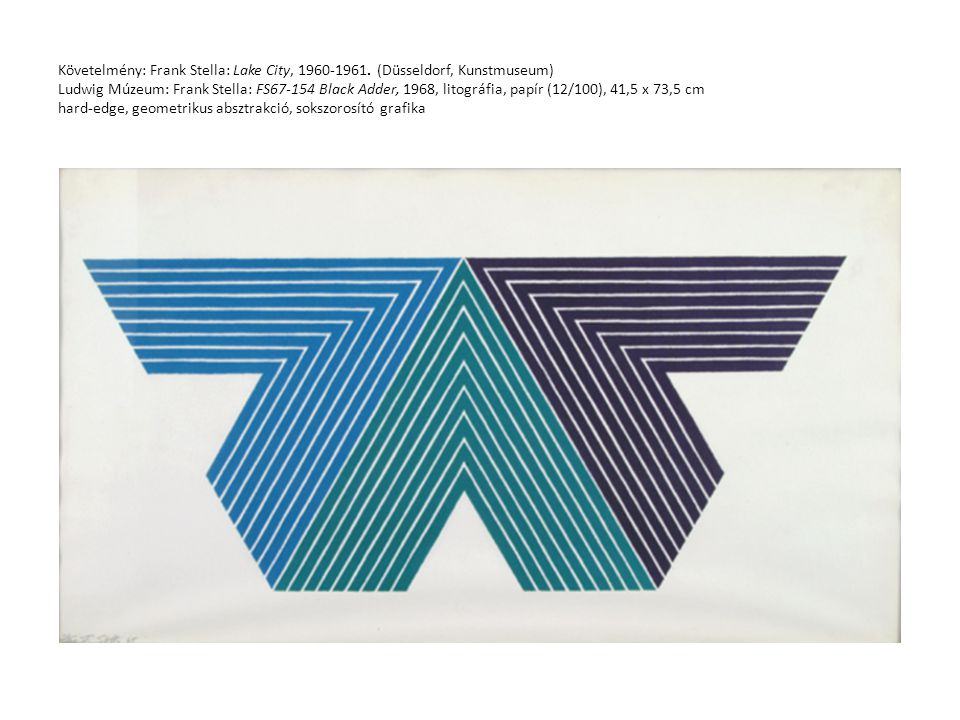 Követelmény: Frank Stella: Lake City, 1960-1961
