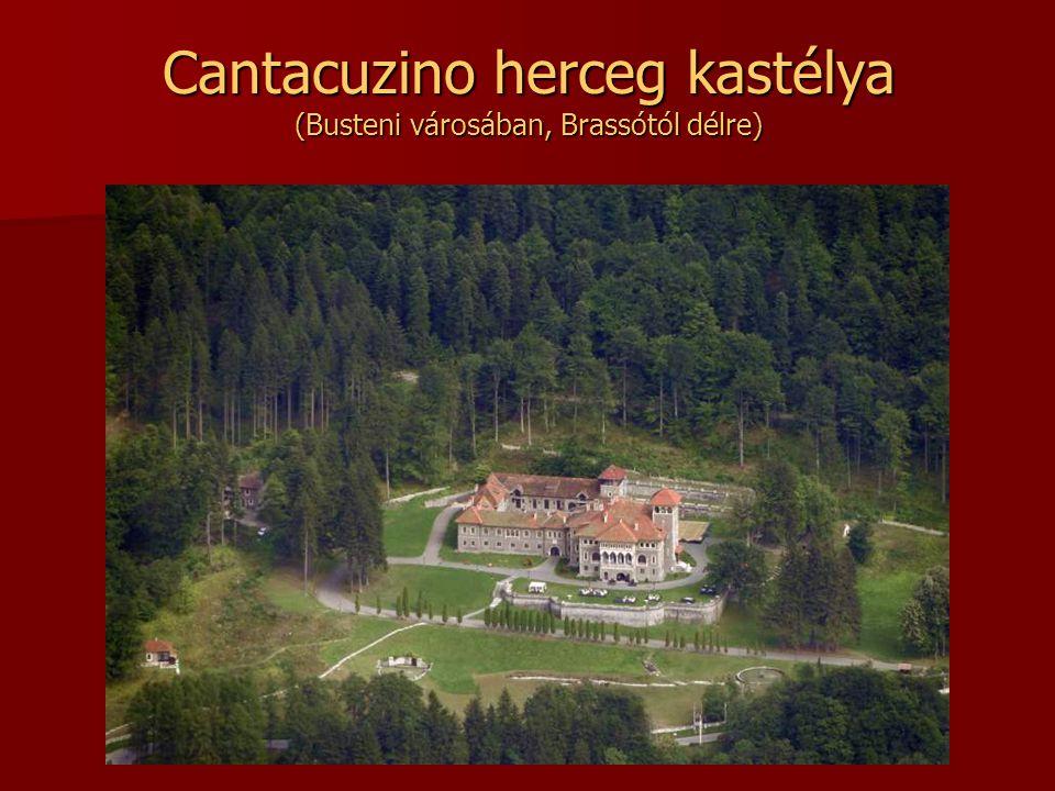 Cantacuzino herceg kastélya (Busteni városában, Brassótól délre)