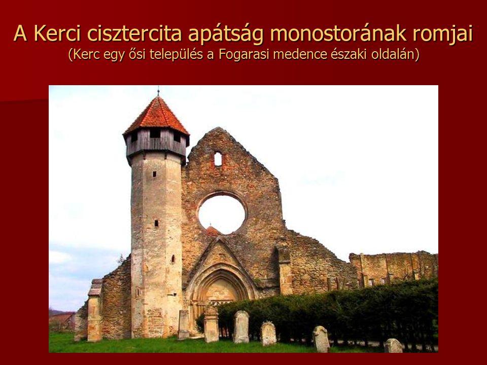 A Kerci cisztercita apátság monostorának romjai (Kerc egy ősi település a Fogarasi medence északi oldalán)