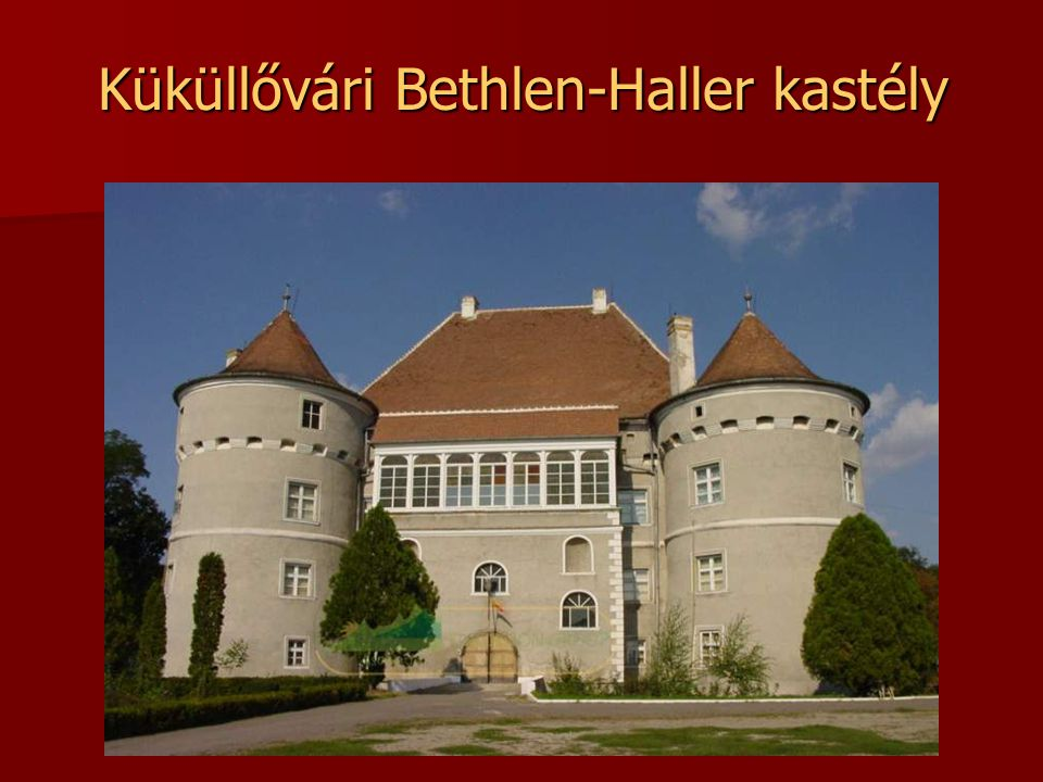 Küküllővári Bethlen-Haller kastély