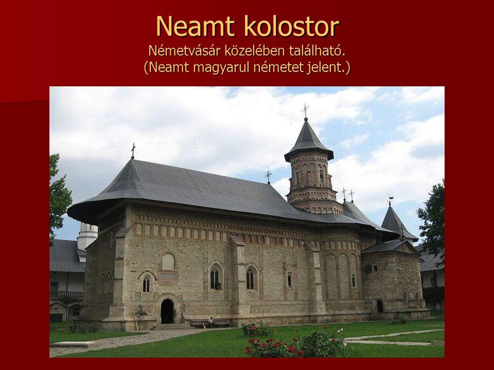 Neamt kolostor Németvásár közelében található