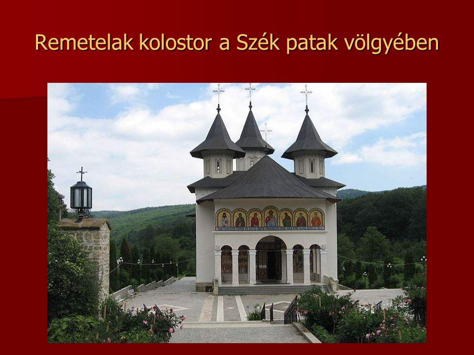 Remetelak kolostor a Szék patak völgyében