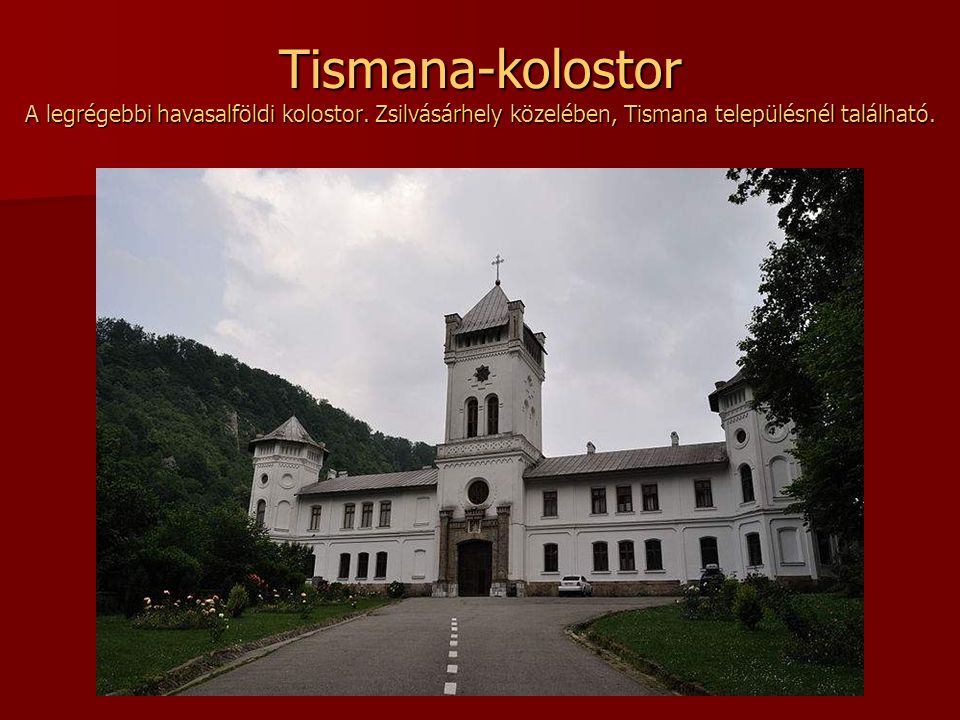 Tismana-kolostor A legrégebbi havasalföldi kolostor