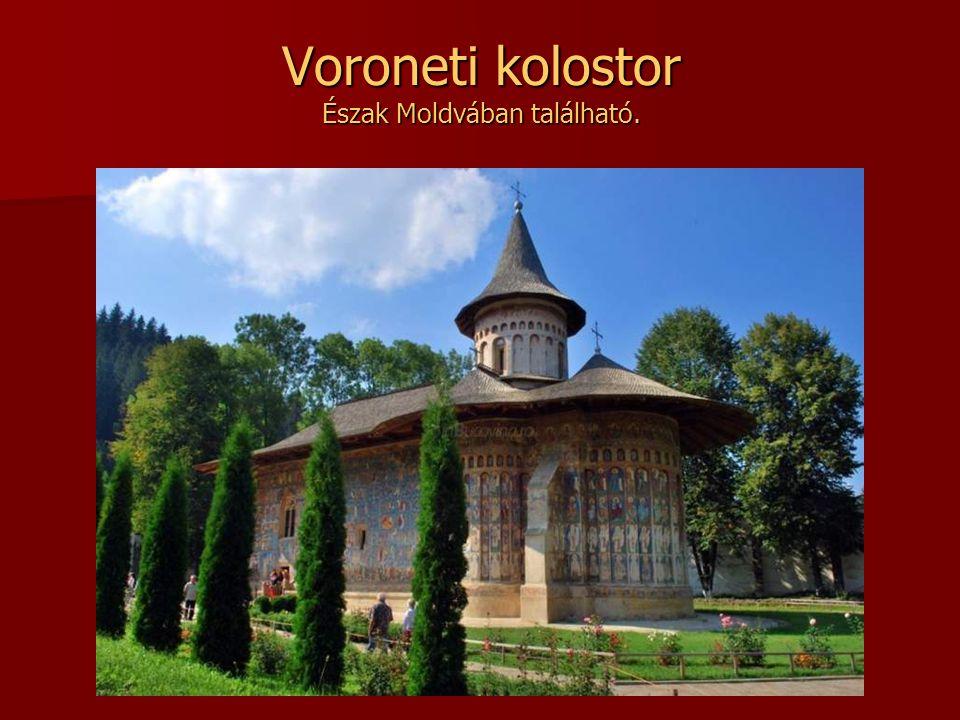 Voroneti kolostor Észak Moldvában található.