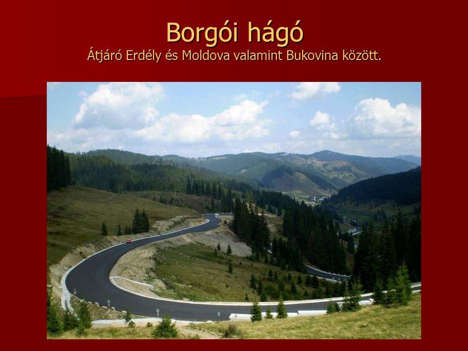 Borgói hágó Átjáró Erdély és Moldova valamint Bukovina között.
