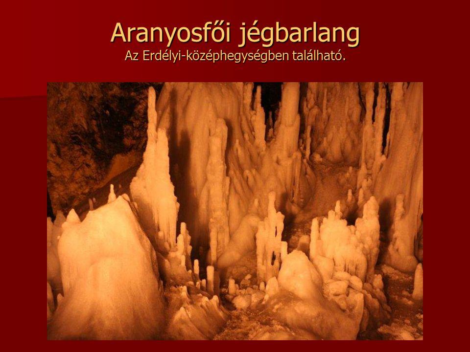 Aranyosfői jégbarlang Az Erdélyi-középhegységben található.