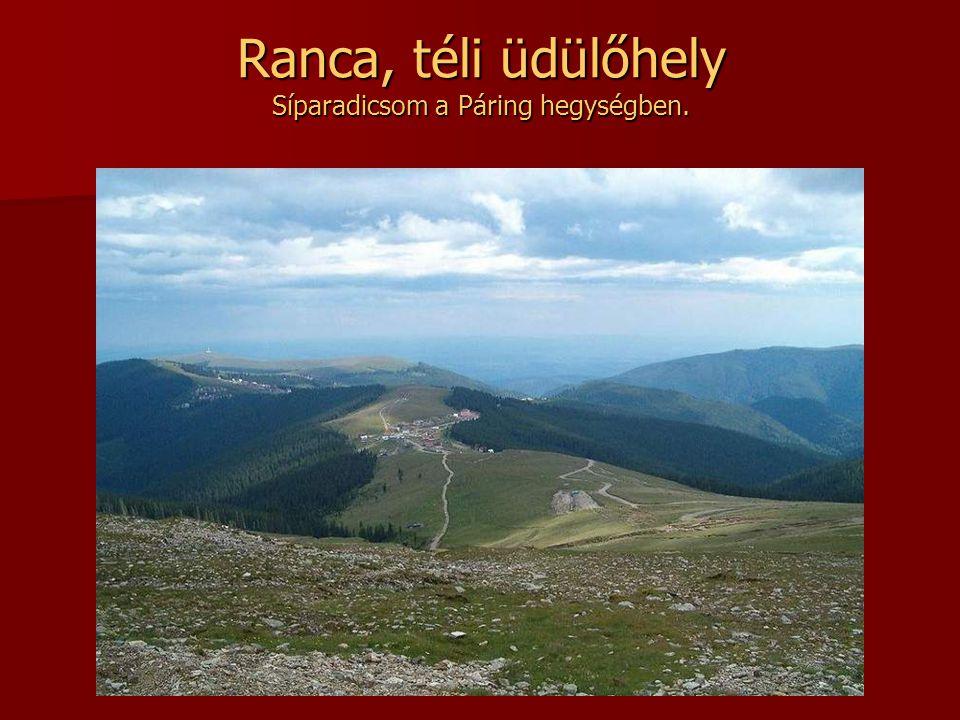 Ranca, téli üdülőhely Síparadicsom a Páring hegységben.