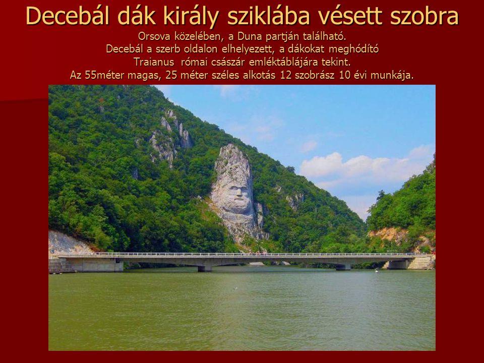 Decebál dák király sziklába vésett szobra Orsova közelében, a Duna partján található.