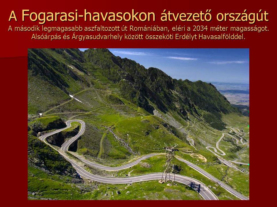 A Fogarasi-havasokon átvezető országút A második legmagasabb aszfaltozott út Romániában, eléri a 2034 méter magasságot.
