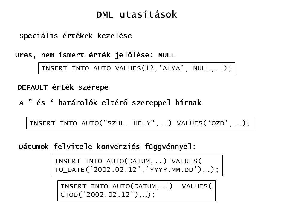 DML utasítások Speciális értékek kezelése