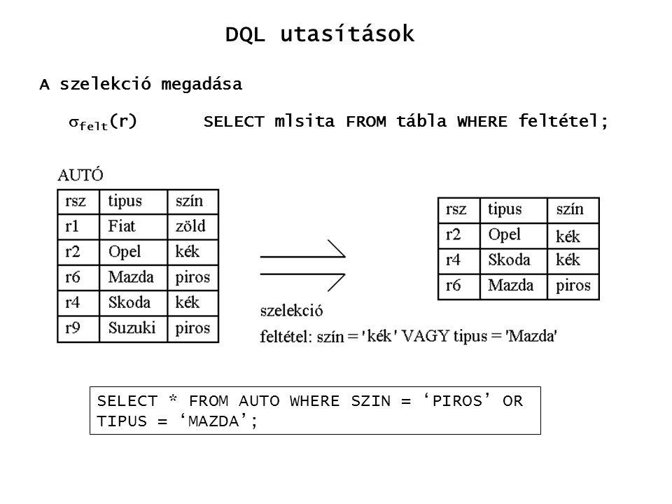 DQL utasítások A szelekció megadása felt(r)
