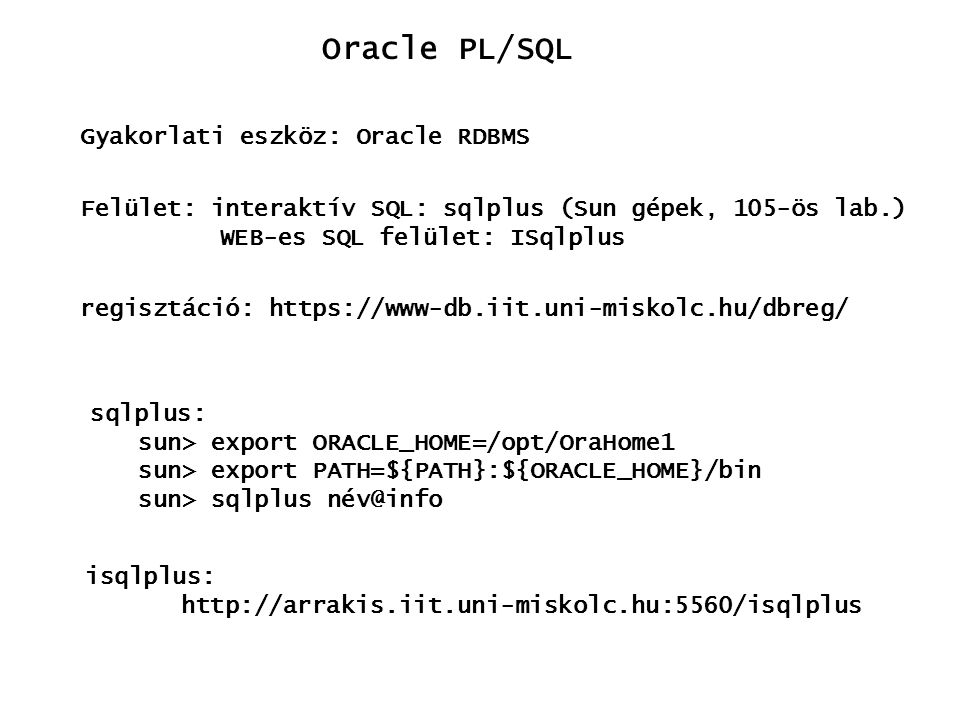Oracle PL/SQL Gyakorlati eszköz: Oracle RDBMS