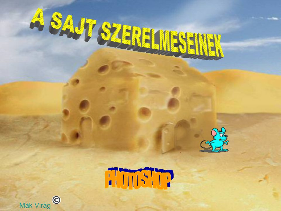 A SAJT SZERELMESEINEK PHOTOSHOP Mák Virág