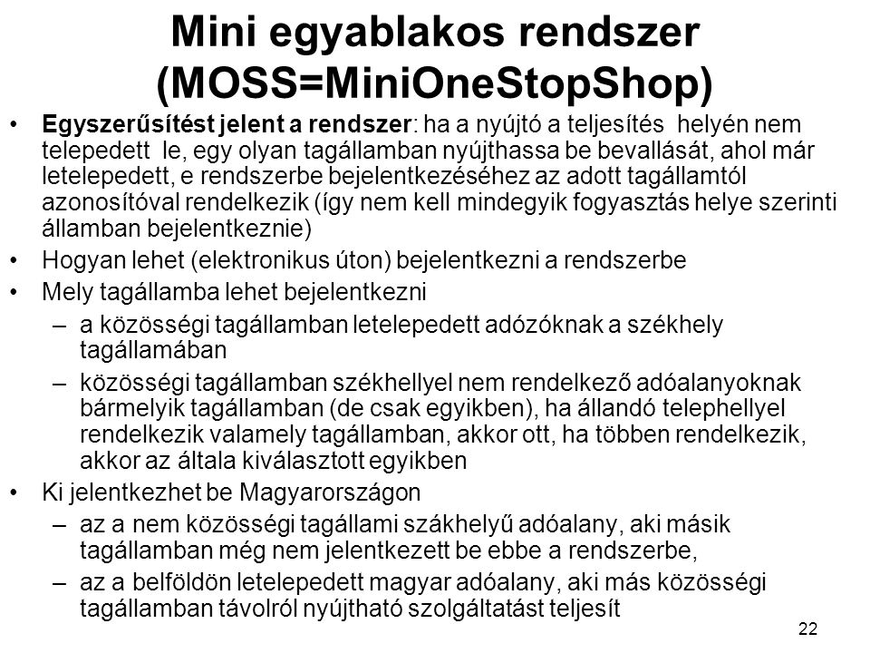 Mini egyablakos rendszer (MOSS=MiniOneStopShop)