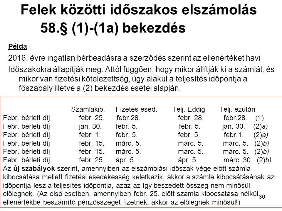 Felek közötti időszakos elszámolás 58.§ (1)-(1a) bekezdés