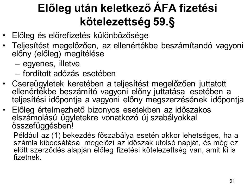 Előleg után keletkező ÁFA fizetési kötelezettség 59.§