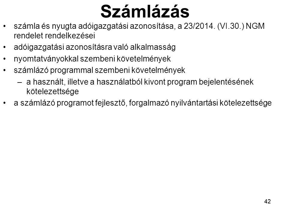 Számlázás számla és nyugta adóigazgatási azonosítása, a 23/2014. (VI.30.) NGM rendelet rendelkezései.