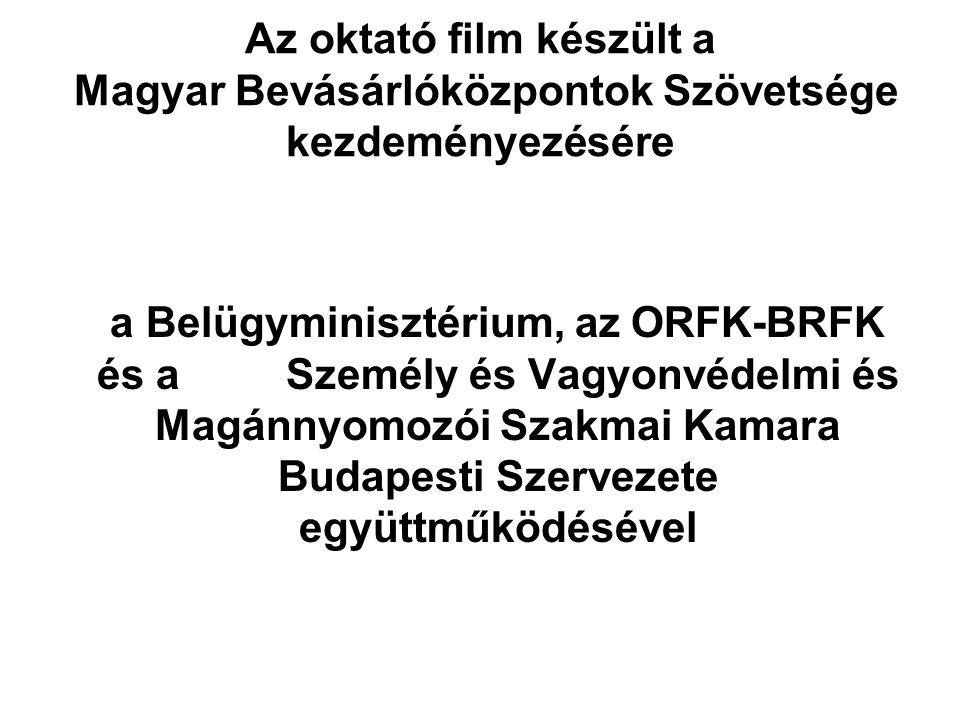 Az oktató film készült a Magyar Bevásárlóközpontok Szövetsége kezdeményezésére