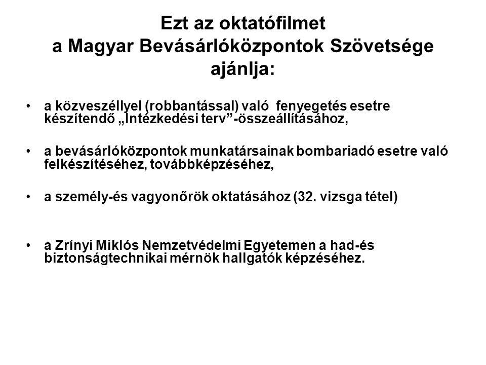 Ezt az oktatófilmet a Magyar Bevásárlóközpontok Szövetsége ajánlja:
