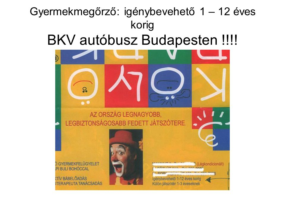 Gyermekmegőrző: igénybevehető 1 – 12 éves korig BKV autóbusz Budapesten !!!!