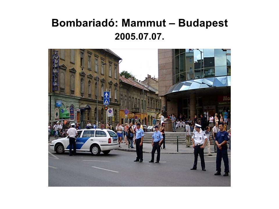 Bombariadó: Mammut – Budapest 2005.07.07.