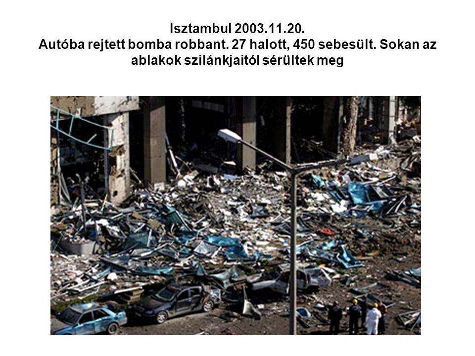 Isztambul 2003. 11. 20. Autóba rejtett bomba robbant