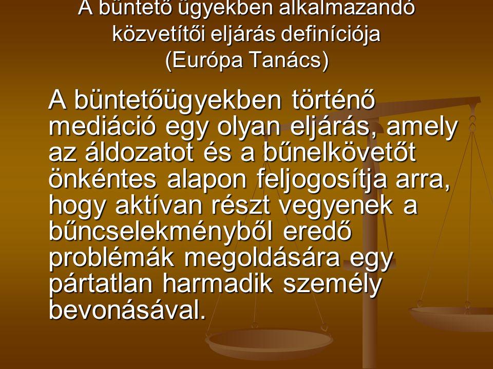 A büntető ügyekben alkalmazandó közvetítői eljárás definíciója (Európa Tanács)