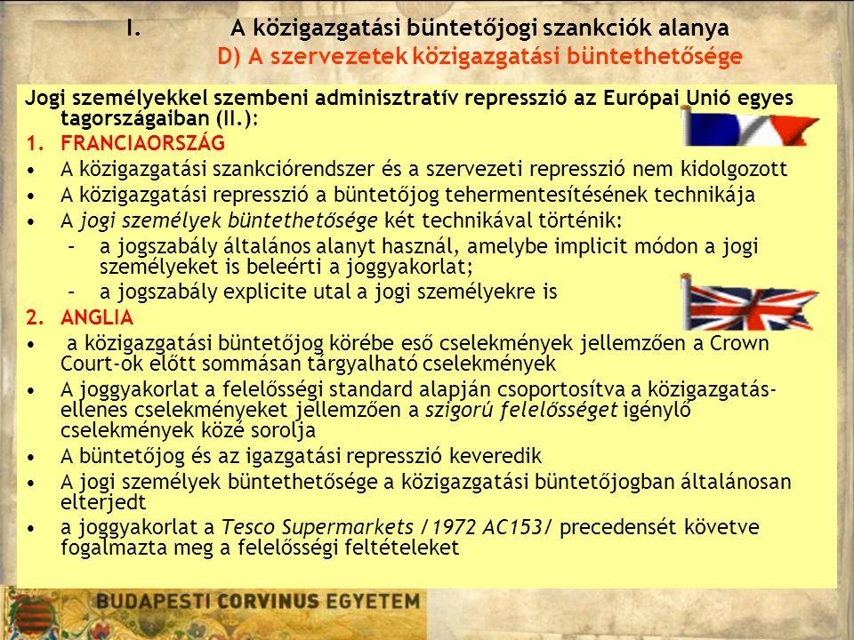 A közigazgatási büntetőjogi szankciók alanya D) A szervezetek közigazgatási büntethetősége