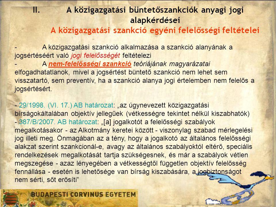 A közigazgatási büntetőszankciók anyagi jogi alapkérdései A közigazgatási szankció egyéni felelősségi feltételei
