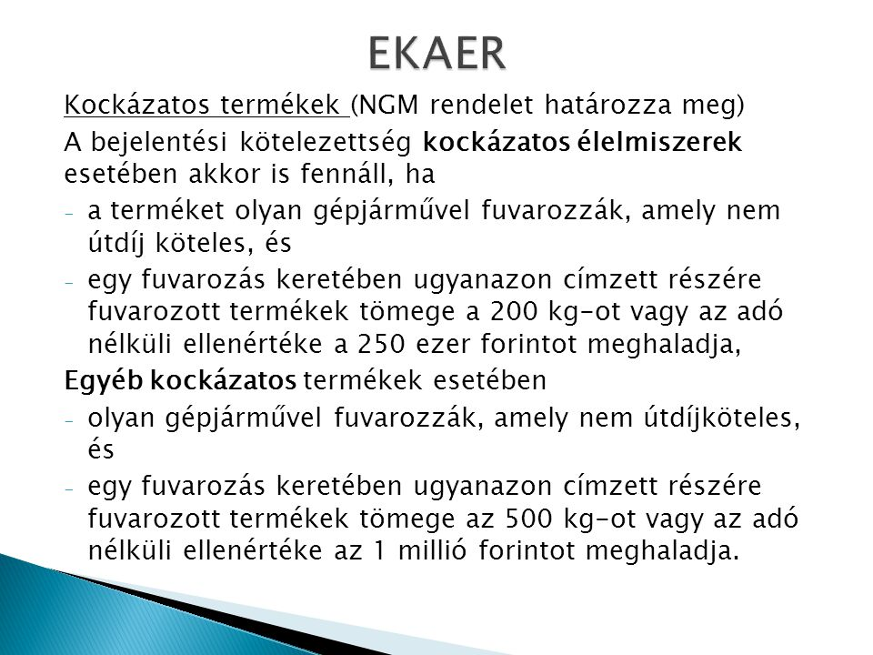 EKAER Kockázatos termékek (NGM rendelet határozza meg)