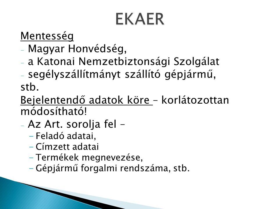 EKAER Mentesség Magyar Honvédség, a Katonai Nemzetbiztonsági Szolgálat