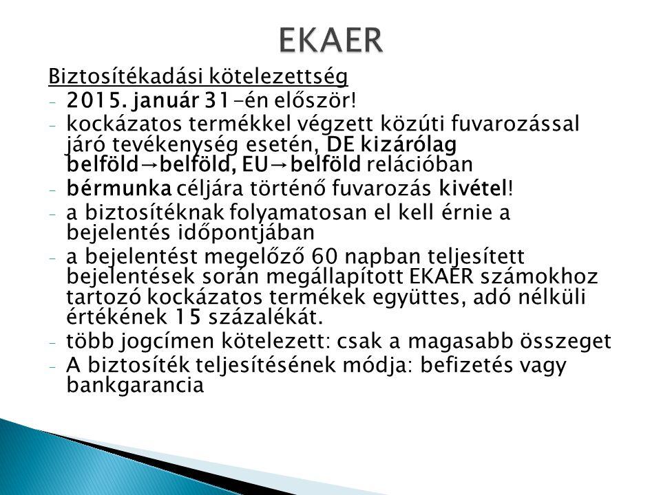 EKAER Biztosítékadási kötelezettség 2015. január 31-én először!