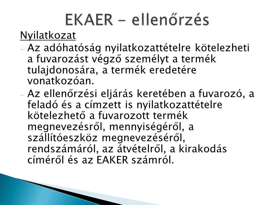 EKAER - ellenőrzés Nyilatkozat