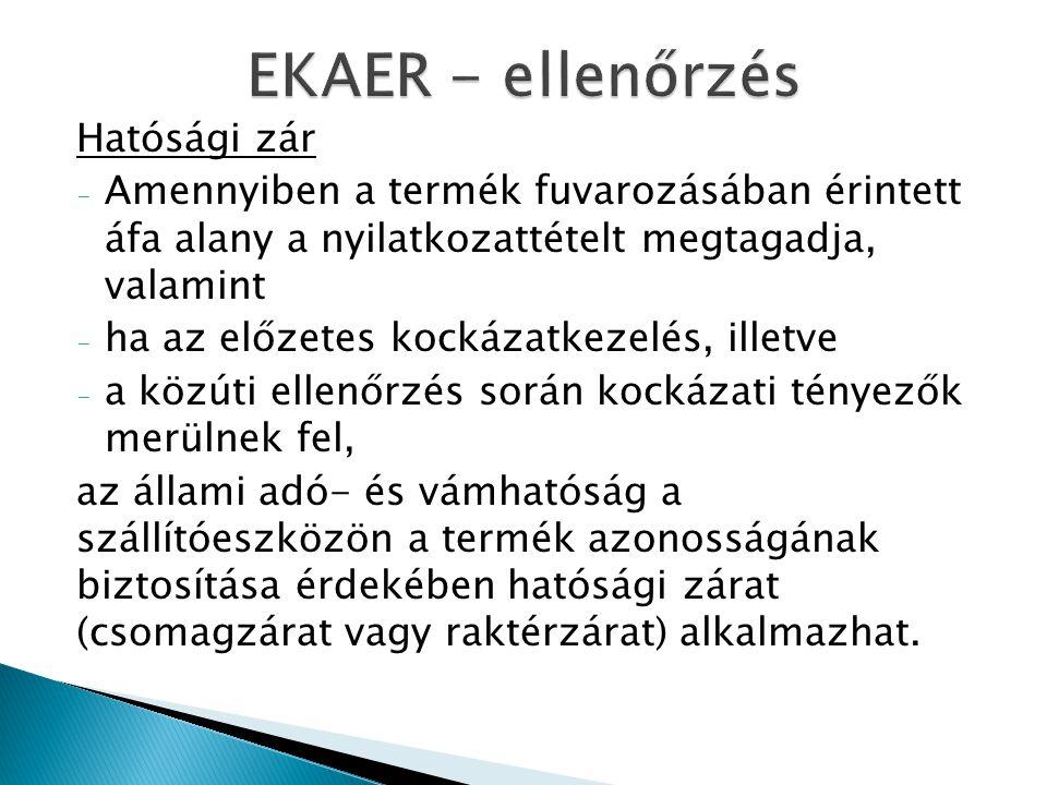 EKAER - ellenőrzés Hatósági zár