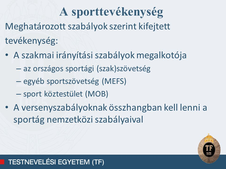A sporttevékenység Meghatározott szabályok szerint kifejtett