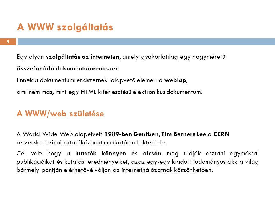A WWW szolgáltatás A WWW/web születése