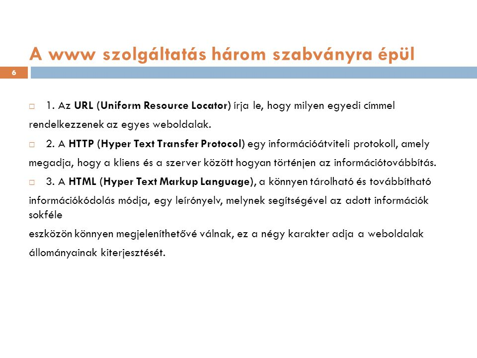 A www szolgáltatás három szabványra épül