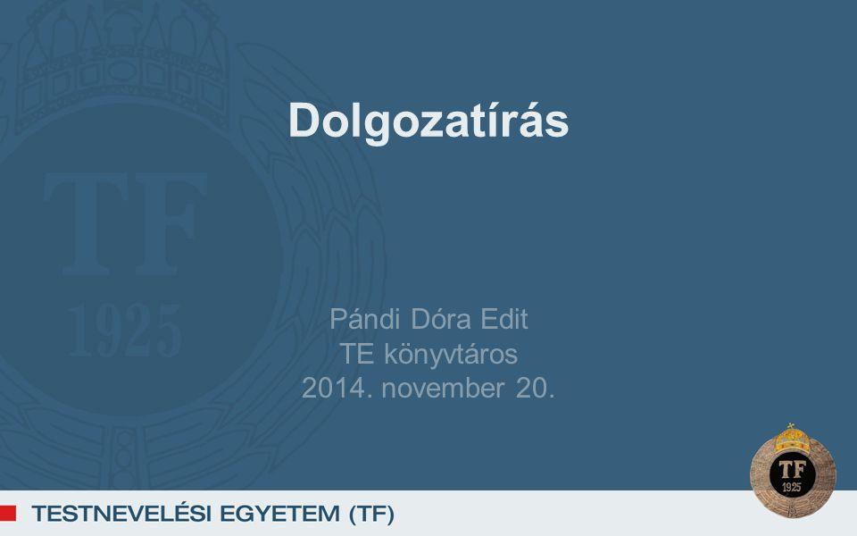 Pándi Dóra Edit TE könyvtáros 2014. november 20.