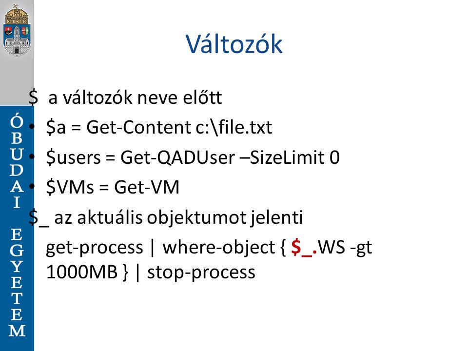 Változók $ a változók neve előtt $a = Get-Content c:\file.txt