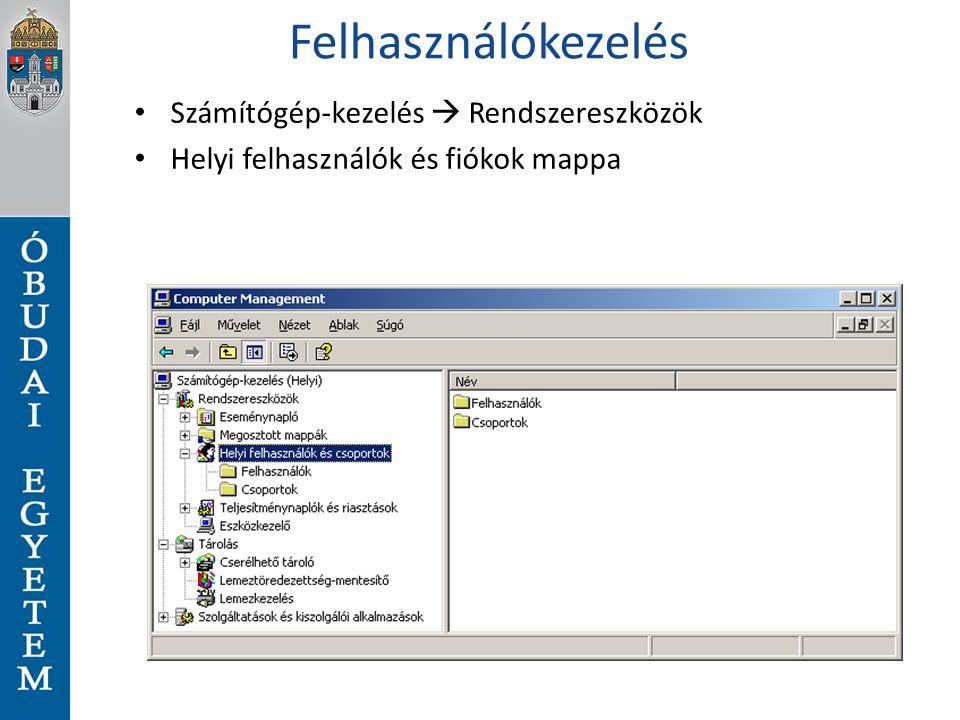 Felhasználókezelés Számítógép-kezelés  Rendszereszközök