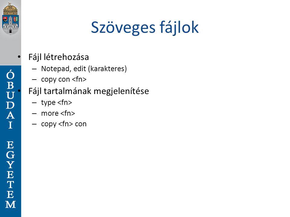 Szöveges fájlok Fájl létrehozása Fájl tartalmának megjelenítése