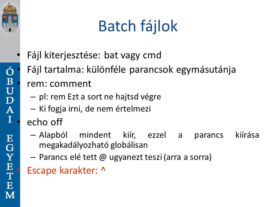 Batch fájlok Fájl kiterjesztése: bat vagy cmd