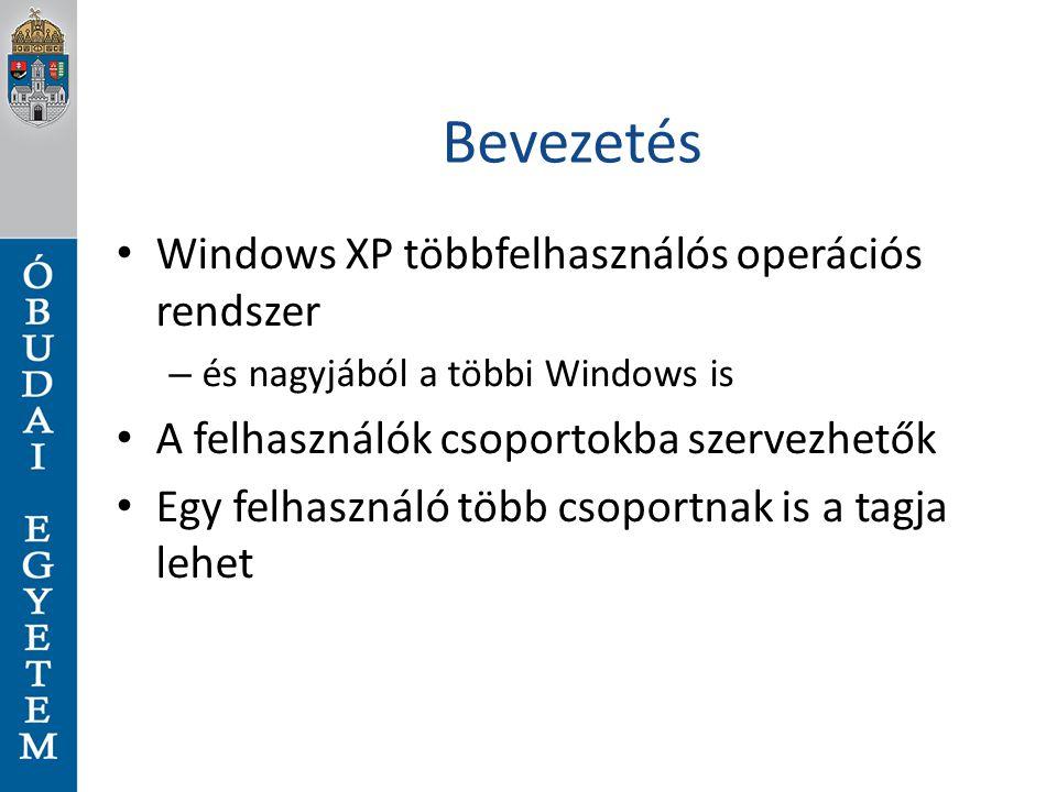 Bevezetés Windows XP többfelhasználós operációs rendszer