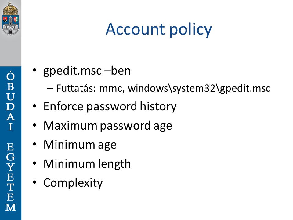 Account policy gpedit.msc –ben Enforce password history