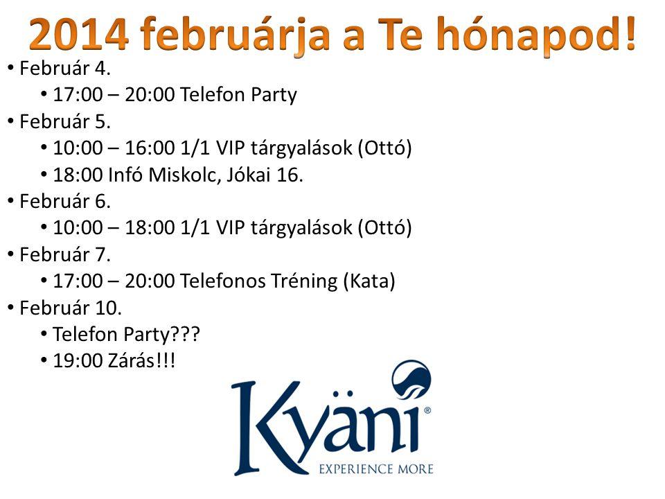 2014 februárja a Te hónapod! Február 4. 17:00 – 20:00 Telefon Party
